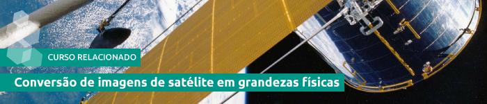 curso Conversão de imagens de satélite em grandezas físicas
